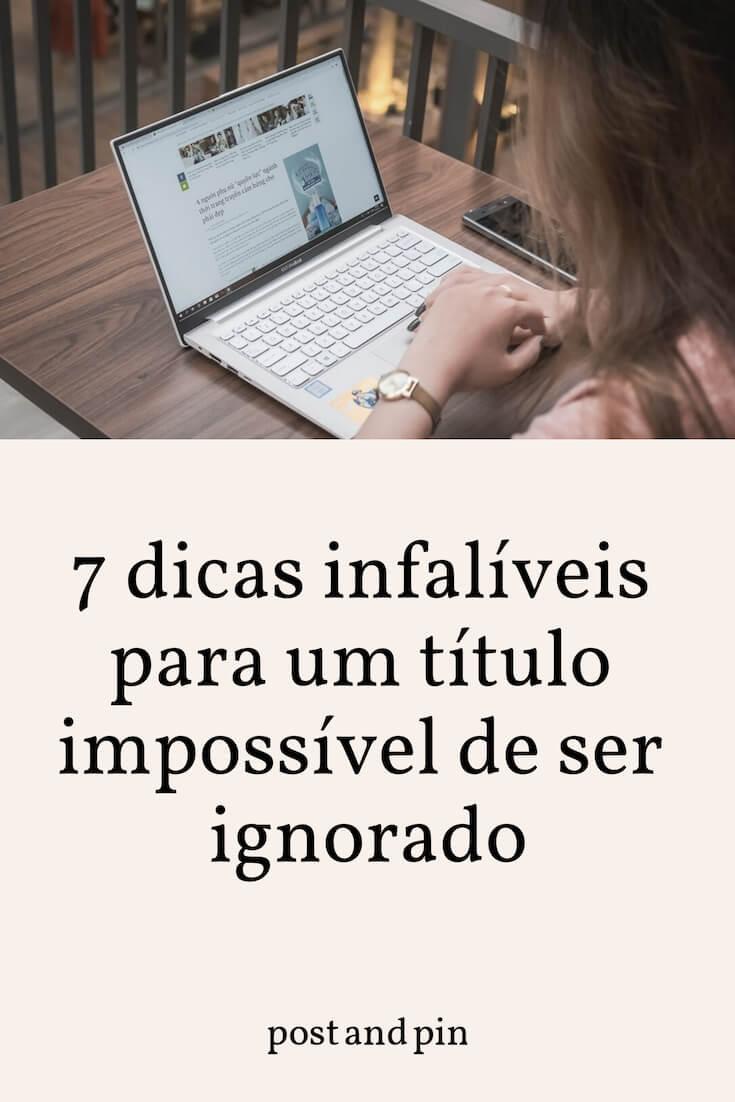 7 dicas infalíveis para um título impossível de ser ignorado