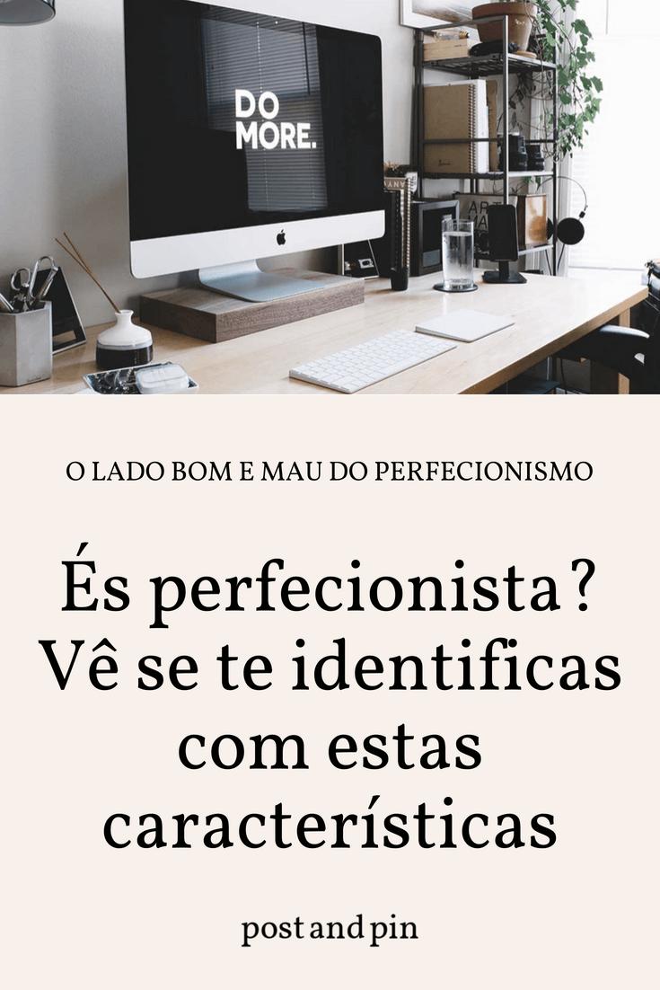 Ser perfecionista: o bom e o mau