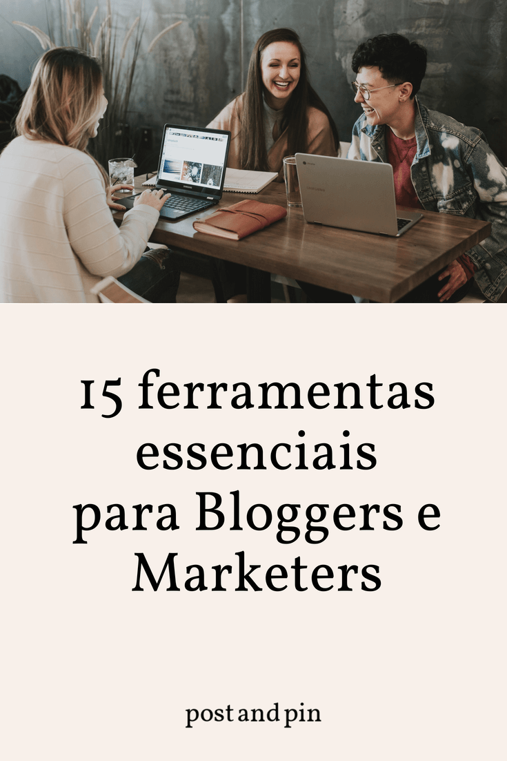 15 ferramentas essenciais para Bloggers e Marketers