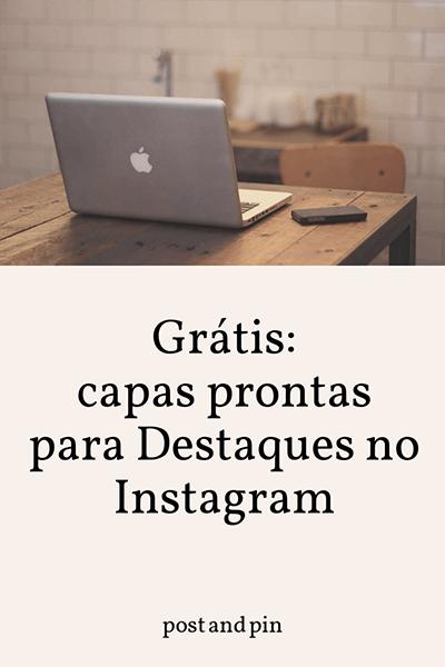 Grátis: capas prontas para Destaques no Instagram