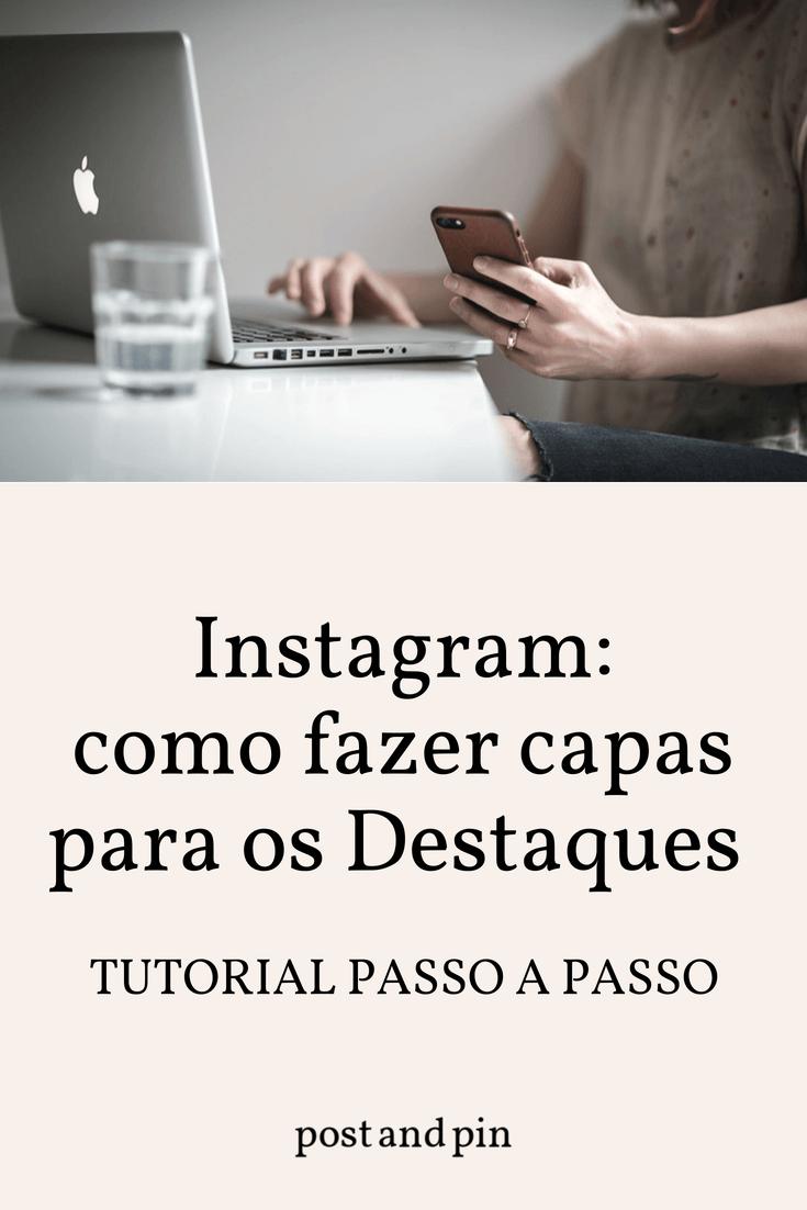 Tutorial Instagram: como fazer capas para os Destaques, passo a passo