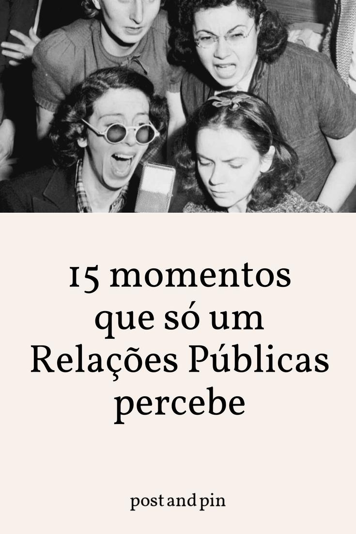 15 momentos que só um Relações Públicas percebe