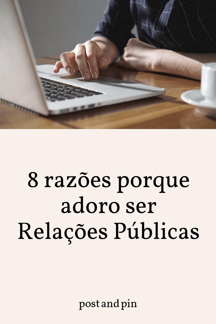 8 razões porque adoro ser Relações Públicas