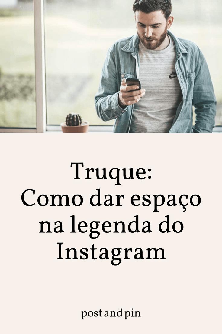 Como dar espaço na legenda do Instagram
