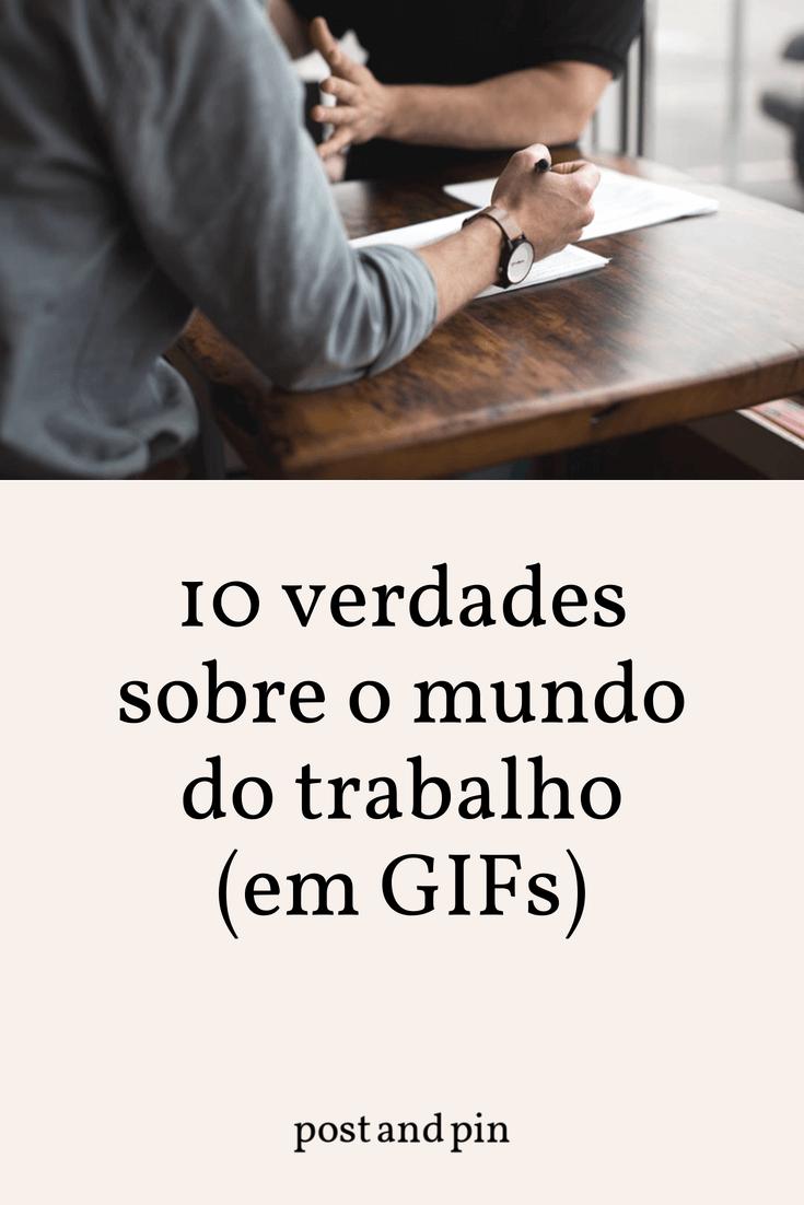 10 verdades sobre o mundo do trabalho (em GIFs)