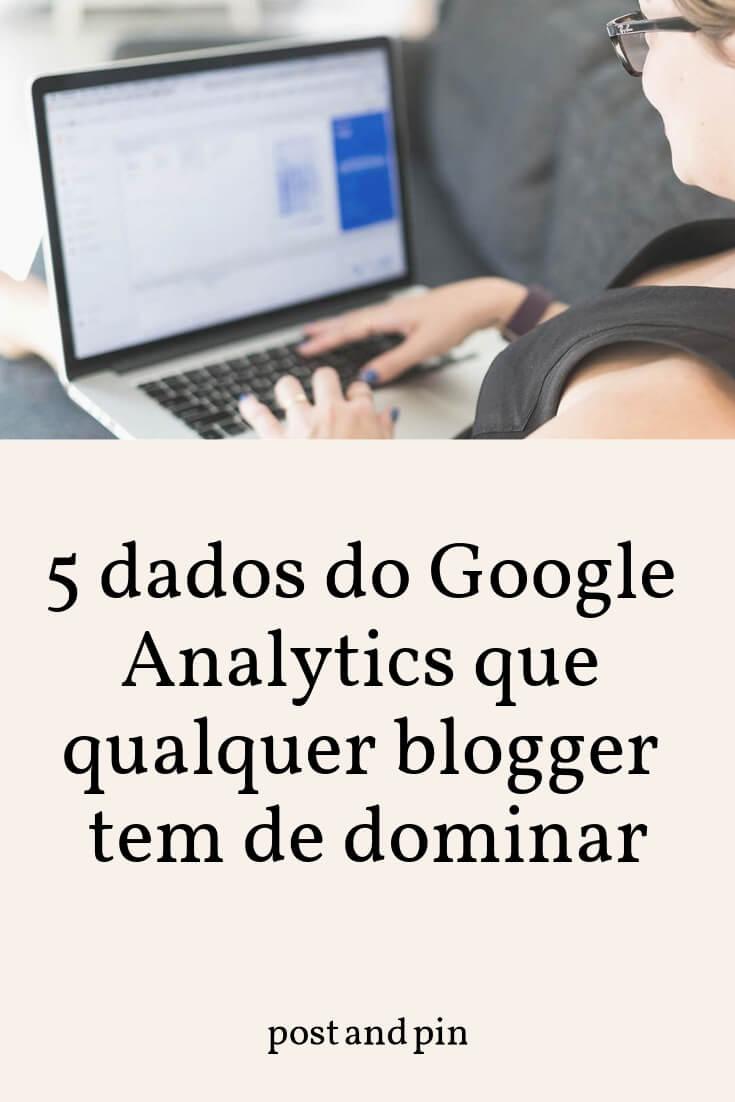 5 dados do Google Analytics que qualquer blogger tem de dominar