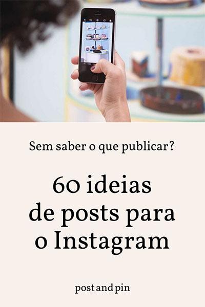 Sem saber o que publicar? 60 ideias para posts no Instagram