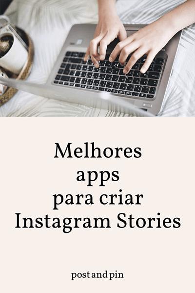 As 6 melhores apps para criar Instagram Stories