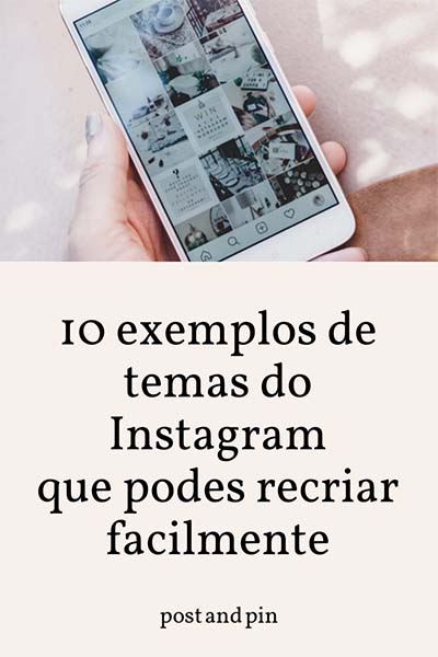 10 temas do Instagram que podes facilmente recriar