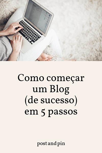 Como começar um Blog (de sucesso) em 5 passos