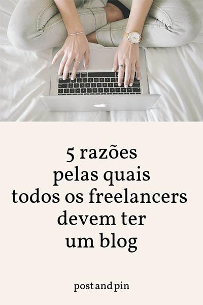 5 razões pelas quais todos os freelancers devem ter um blog